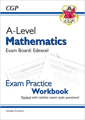 New A-Level Maths for Edexcel: Year 1 & 2 Exam Practice Workbook (CGP A-Level Maths 2017-2018) from Coordination Group Publications Ltd (CGP)