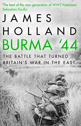Burma '44: The Battle That Turned Britain's War in the East from Brand: Transworld Publishers
