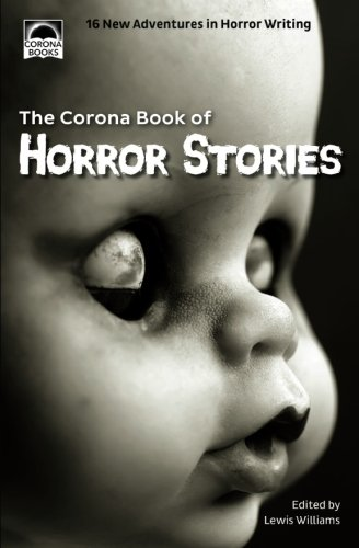 The Corona Book of Horror Stories: 16 New Adventures in Horror Writing from Corona Books UK