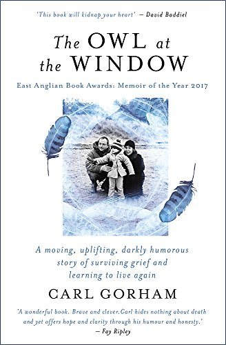 The Owl at the Window: A memoir of loss and hope from Coronet