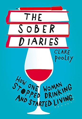 The Sober Diaries: How one woman stopped drinking and started living from Coronet