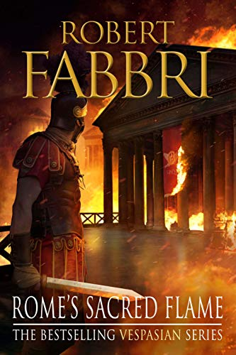 Rome's Sacred Flame: The new Roman epic from the bestselling author of Arminius (Vespasian) from Corvus