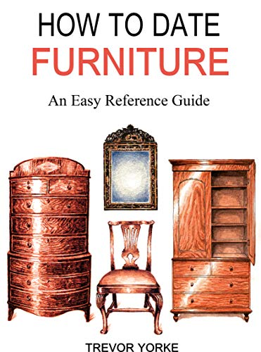 HOW TO DATE FURNITURE: An Easy Reference Guide from Countryside Books