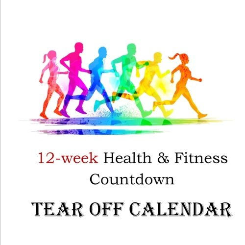 12-week Health & Fitness Countdown Tear off  Calendar from CreateSpace Independent Publishing Platform