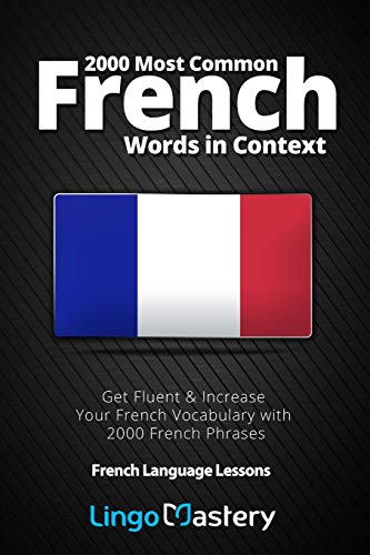 2000 Most Common French Words in Context: Get Fluent & Increase Your French Vocabulary with 2000 French Phrases (French Language Lessons) from CreateSpace Independent Publishing Platform