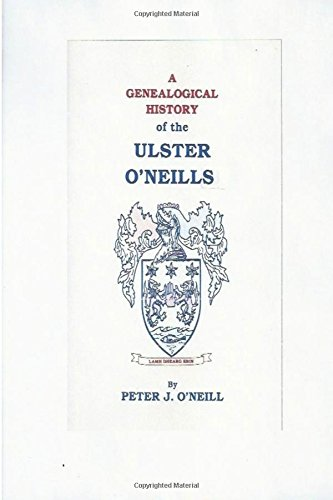 A Genealogical History of the Ulster O'Neills from CreateSpace Independent Publishing Platform