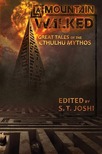 A Mountain Walked: Great Tales of the Cthulhu Mythos from CreateSpace Independent Publishing Platform