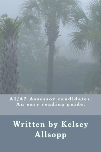 A1/A2 Assessor candidates. An Easy reading guide from CreateSpace Independent Publishing Platform