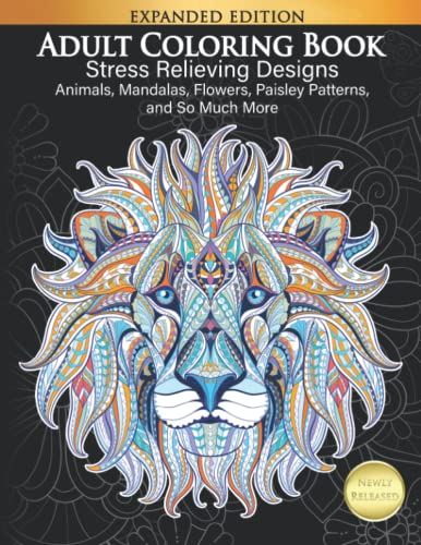 Adult Coloring Book : Stress Relieving Designs Animals, Mandalas, Flowers, Paisley Patterns And So Much More: Coloring Book For Adults from CreateSpace Independent Publishing Platform