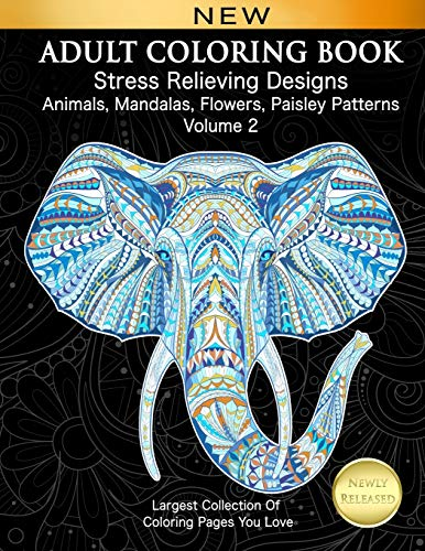 Adult Coloring Book Stress Relieving Designs Animals, Mandalas, Flowers, Paisley Patterns Volume 2: Largest Collection Of Coloring Pages You Love (Adult Coloring Inspirations) from CreateSpace Independent Publishing Platform