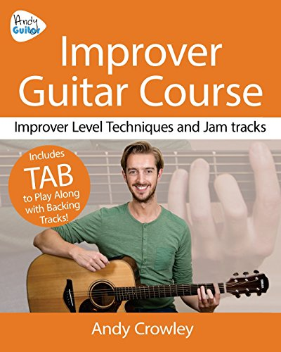 Andy Guitar Improver Guitar Course: Improver Level Guitar Techniques and Jam Tracks: Volume 2 (Andy Guitar Books) from CreateSpace Independent Publishing Platform