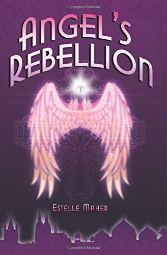 Angel's Rebellion from CreateSpace Independent Publishing Platform