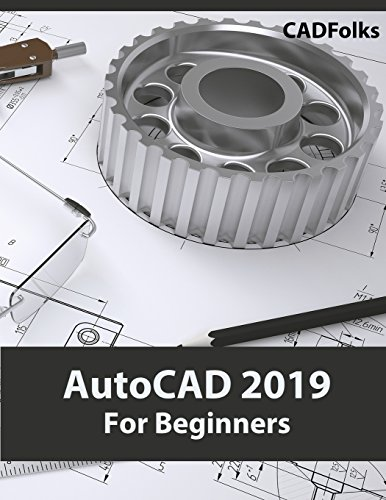 AutoCAD 2019 For Beginners from CreateSpace Independent Publishing Platform