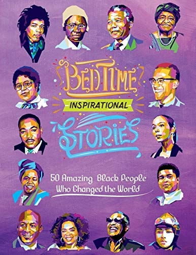 Bedtime Inspirational Stories: 50 Amazing Black People Who Changed the World: Volume 1 from CreateSpace Independent Publishing Platform