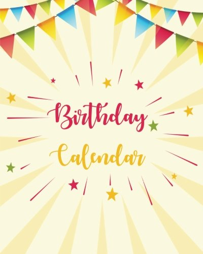 Birthday Calendar: Perpetual Calendar |Record All Your Important Dates |Date Keeper |Christmas Card List |For Birthdays Anniversaries & Celebrations: Volume 5 (perpetual calendar book) from CreateSpace Independent Publishing Platform