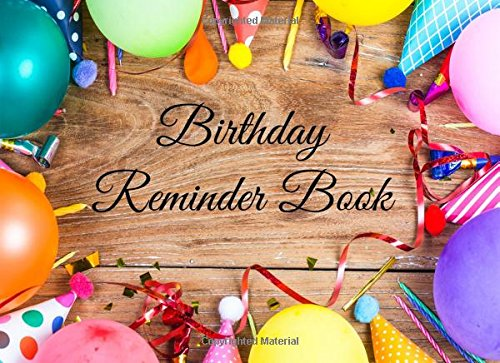 Birthday Reminder Book: Small Birthday Reminder Book, Personal Calendar of Important Celebrations (Never Forget a Birthday Again) (Volume 1) from CreateSpace Independent Publishing Platform