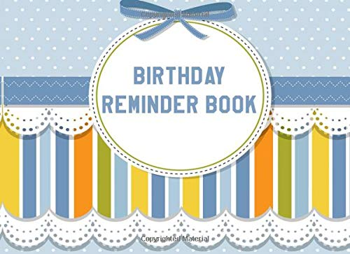 Birthday Reminder Book: Small Birthday Reminder Book, Personal Calendar of Important Celebrations (Never Forget a Birthday Again) (Volume 5) from CreateSpace Independent Publishing Platform