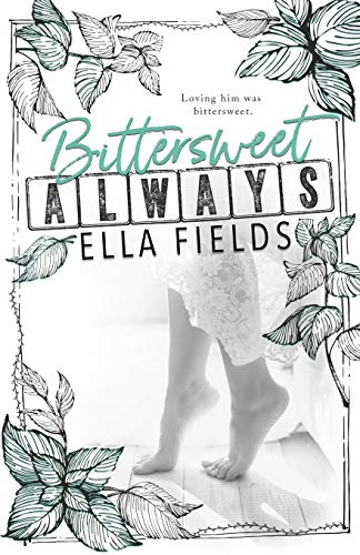 Bittersweet Always from CreateSpace Independent Publishing Platform