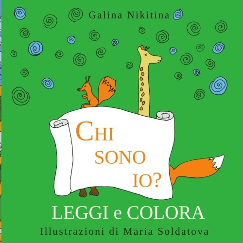 Chi sono io?: da leggere e colorare - Prime letture - Edizione Italiana - Italian edition from CreateSpace Independent Publishing Platform