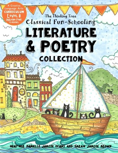 Classical Fun-Schooling - Literature and Poetry Collection - Level B: Ages 7 to 10: Volume 2 (Classical Fun-Schooling with Thinking Tree Books) from CreateSpace Independent Publishing Platform