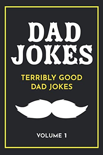 Dad Jokes: Terribly Good Dad Jokes: Volume 1 from CreateSpace Independent Publishing Platform
