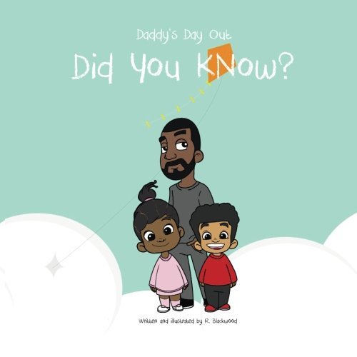 Daddy Day Out - Did You Know?: Keanu & Aioki from CreateSpace Independent Publishing Platform