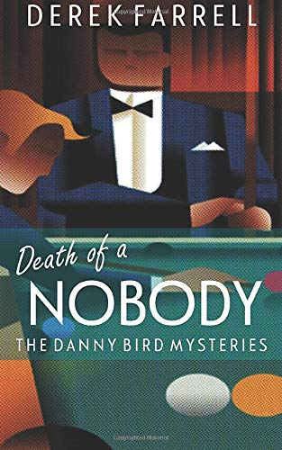 Death Of A Nobody (The Danny Bird Mysteries) from CreateSpace Independent Publishing Platform