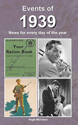 Events of 1939: news for every day of the year from CreateSpace Independent Publishing Platform