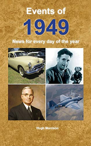 Events of 1949: News for every day of the year from CreateSpace Independent Publishing Platform