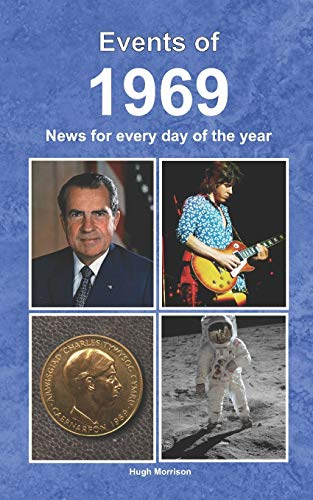 Events of 1969: News for every day of the year from CreateSpace Independent Publishing Platform