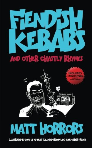 Fiendish Kebabs & Other Ghastly Rhymes from CreateSpace Independent Publishing Platform