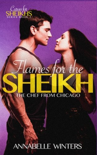Flames for the Sheikh: A Royal Billionaire Romance Novel: Volume 2 (Curves for Sheikhs Series) from CreateSpace Independent Publishing Platform