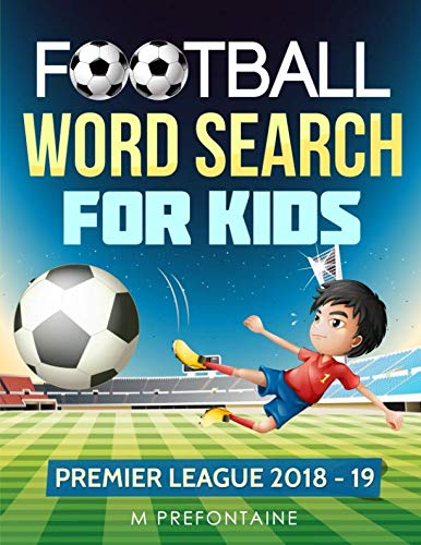 Football Word Search For Kids: Premier League 2018 - 19 from CreateSpace Independent Publishing Platform