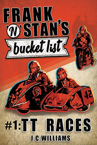 Frank n' Stan's Bucket List #1: TT Races from CreateSpace Independent Publishing Platform