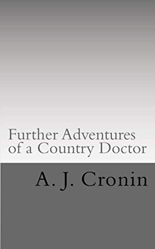 Further Adventures of a Country Doctor from CreateSpace Independent Publishing Platform