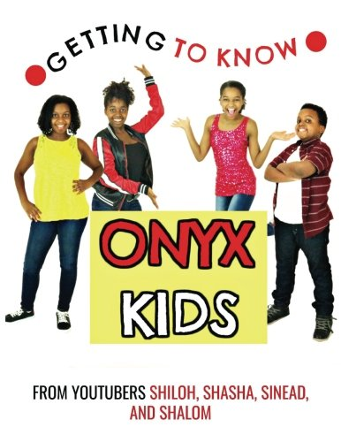 Getting to Know Onyx Kids: YouTube Stars from CreateSpace Independent Publishing Platform