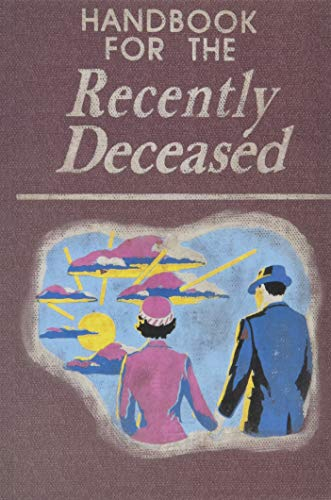 Handbook for the Recently Deceased from CreateSpace Independent Publishing Platform