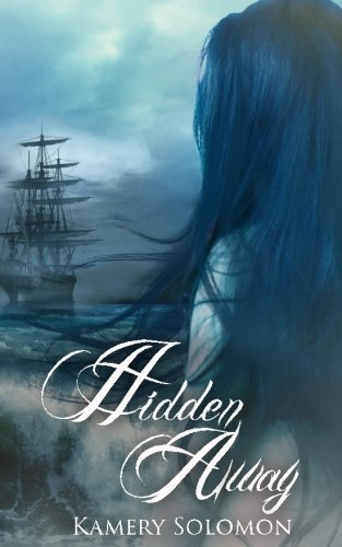 Hidden Away: A Time Travel Romance: Volume 3 (The Swept Away Saga) from CreateSpace Independent Publishing Platform