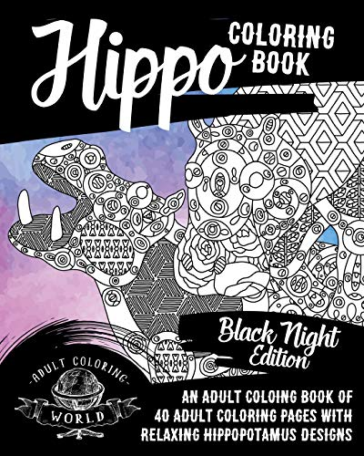 Hippo Coloring Book: An Adult Coloring Book of 40 Adult Coloring Pages with Relaxing Hippopotamus Designs: Volume 34 (Animal Coloring Books for Adults) from CreateSpace Independent Publishing Platform