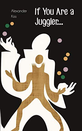 If You Are a Juggler... from CreateSpace Independent Publishing Platform