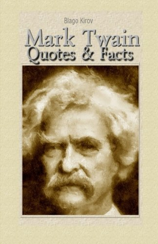 Mark Twain: Quotes & Facts from CreateSpace Independent Publishing Platform
