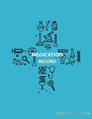Medication Record Personal Health: Journal Book Health Care Medical History, Daily Records Reminder Logbook Tracker: Volume 2 from CreateSpace Independent Publishing Platform