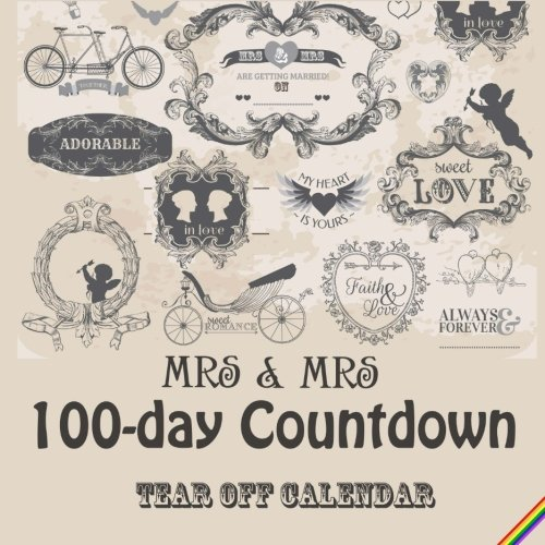 Mrs & Mrs - 100 day tear-off Countdown Calendar: Counting down until the Big Day from CreateSpace Independent Publishing Platform