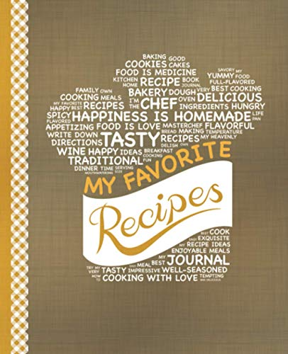 My Favorite Recipes: Blank Recipe Book to Write In: Collect the Recipes You Love in Your Own Custom Cookbook, (100-Recipe Journal and Organizer) from CreateSpace Independent Publishing Platform
