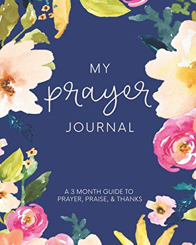 My Prayer Journal: A 3 Month Guide To Prayer, Praise and Thanks: Modern Calligraphy and Lettering from CreateSpace Independent Publishing Platform