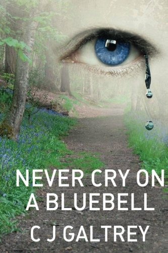 Never Cry On A Bluebell: Volume 4 (John Gammon Peak District Detective) from CreateSpace Independent Publishing Platform