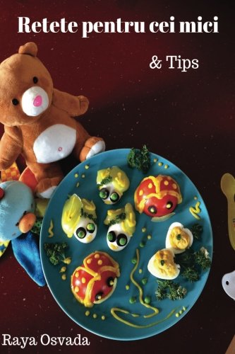 Retete pentru cei mici & Tips: Volume 3 (Baby food & Tips) from CreateSpace Independent Publishing Platform