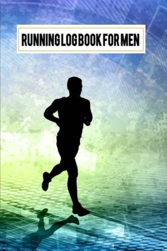 Running Log Book For Men: Running Log Journal Diary for Runner Record, Running Goal, Event Running Log, Track Dist, Time, Speed, Races, etc. , Running ... 2 (Training Healthy Diet Sport Journal Diary) from CreateSpace Independent Publishing Platform