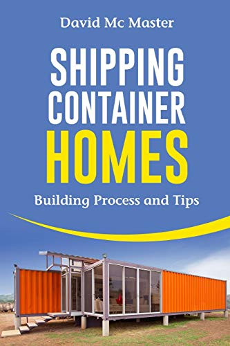 Shipping Container Homes: Your guidebook for plans, design and ideas from CreateSpace Independent Publishing Platform