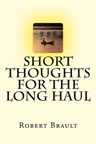 Short Thoughts for the Long Haul: Trade Edition from CreateSpace Independent Publishing Platform